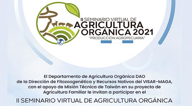 """II Seminario Virtual de Agricultura Orgánica 2021 """"Producción Agropecuaria"""""""